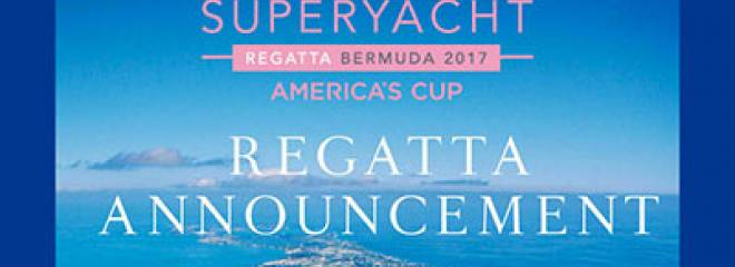America's Cup Superyacht Regatta is to Take Place in Bermuda June 2017